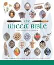 The Wicca Bible: The Definitive Guide to Magic and the Craft WICCA BIBLE (... Bible) [ Ann-Marie Gallagher ]