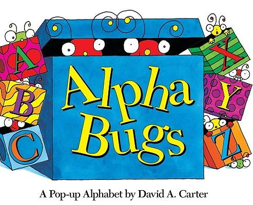 Alpha Bugs: A Pop-Up Alphabet ALPHA BUGS-MINI (David Carter's Bugs) [ David A. Carter ]