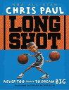 Long Shot: Never Too Small to Dream Big LONG SHOT