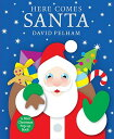 Here Comes Santa: A Mini Holiday Pop-Up POP UP-HERE COMES SANTA [ David Pelham ]