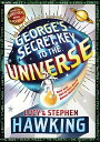 George 039 s Secret Key to the Universe GEORGES SECRET KEY TO THE UNIV (George 039 s Secret Key) Stephen Hawking