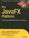 【送料無料】Pro JavaFX Platform: Script, Desktop and Mobile RIA with Java Technology[洋書]