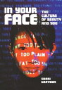 In Your Face: The Culture of Beauty and You[洋書]