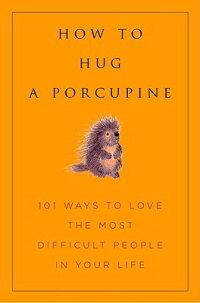 How_to_Hug_a_Porcupine��_Easy_W