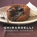 The Ghirardelli Chocolate Cookbook: Recipes and History from America's Premier Chocolate Maker GHIRARDELLI CHOCOLATE CKBK [ Ghiradelli Chocolate Company ]