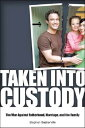 Taken Into Custody: The War Against Fathers, Marriage, and the Family TAKEN INTO CUSTODY Stephen Baskerville