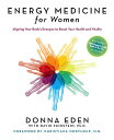 Energy Medicine for Women: Aligning Your Body's Energies to Boost Your...