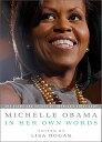 Michelle Obama in Her Own Words MICHELLE OBAMA IN HER OWN WORD Lisa Rogak
