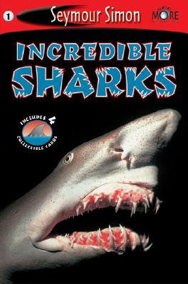 Incredible Sharks: See More Readers Level 1 [With 4 Collectible Cards] INCREDIBLE SHARKS REV/E (Seemore Readers: Level 1 (Paperback)) [ Seymour Simon ]