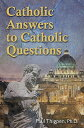 Catholic Answers to Catholic Questions CATH ANSW TO CATH QUES