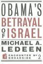Obama's Betrayal of Israel OBAMAS BETRAYAL OF ISRAEL б╩Encounter Broadsidesб╦ [ Michael Ledeen ]