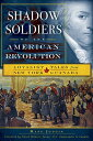 Shadow Soldiers of the American Revolution: Loyalist Tales from New York to Canada SHADOW SOLDIERS OF THE AMER RE [ Mark Jodoin ]