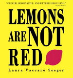 【】LEMONS ARE NOT RED [ LAURA VACCARO SEEGER ]