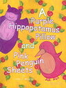 A Purple Hippopotamus Pillow and Pink Penguin Sheets