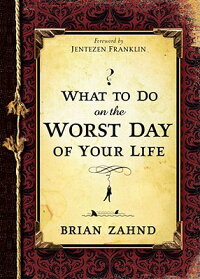 What_to_Do_on_the_Worst_Day_of