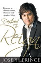 Destined to Reign: The Secret to Effortless Success, Wholeness and Victorious Living [ Joseph Prince ]