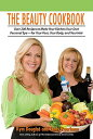 The Beauty Cookbook: 200 Recipes to Make Your Kitchen Your Spa--For Your Face, Your Body, and [洋書]