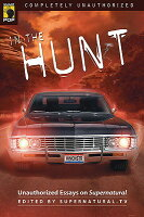 in the hunt unauthorized essays on supernatural