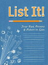 List It : Your Past, Present and Future in Lists LIST IT Alex A. Lluch