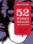 Believer Presents 52 Weeks, Heads, and Quotes: A One-Year Planner with Plenty of Room for Notes, Doo JOURNAL-BELIEVER PRESENTS 52 W [ McSweeney's Books ]