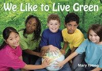 We_Like_to_Live_Green