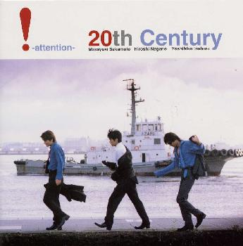 ! -attention- [ 20th Century ]