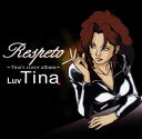 Respeto~Tina's cover album~
