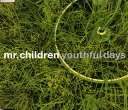 youthful days [ Mr.Children ]