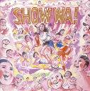 SHOW WA!~ハレンチ・パラダイス