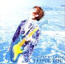I LOVE YOU [ 京本政樹 ]
