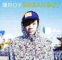 CD - BREAK BOY [ 環ROY ]