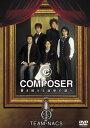 TEAM-NACS/COMPOSER~響き続ける旋律の調べ〈2枚組〉