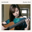 器樂曲 - Saudade−ブラジルギター作品集−/パク・キュヒ【1000円以上送料無料】