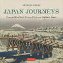 Japan Journeys FAMOUS WOODBLOCK PRINTS OF CULTURAL SIGHTS IN JAPAN/ANDREASMARKS【1000円以上送料無料】