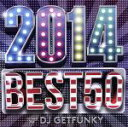 舞蹈音乐 - 【中古】 2014 BEST 50 mixed by DJ Getfunky /DJ GETFUNKY(MIX),Fringe,パウレット,Nicki Bliss,D 【中古】afb