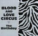 【中古】 BLOOD AND LOVE CIRCUS(初回限定盤)(SHM−CD+DVD) /The Birthday 【中古】afb