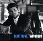 【中古】 【輸入盤】Two Shots /マット・ダスクMattDusk 【中古】afb