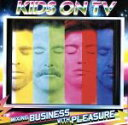 Other - 【中古】 【輸入盤】Mixing Business With Pleasure /KidsonTV 【中古】afb