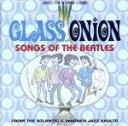 【中古】 【輸入盤】Glass Onion: Songs of the Beatles /ザ・ビートルズ 【中古】afb