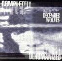 【中古】 【輸入盤】Completely Dehumanised /December Wolves 【中古】afb