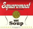 【中古】 【輸入盤】Wave Soup /Squaremeat(アーティスト) 【中古】afb