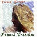 【中古】 【輸入盤】Painted Tradition /テレサ・ブライト 【中古】afb
