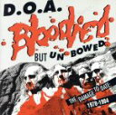 【中古】 【輸入盤】Bloodied But Unbowed /Doa(アーティスト) 【中古】afb