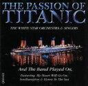 【中古】 【輸入盤】Passion of Titanic /WhiteStarOrchestra&Singers(アーティスト) 【中古】afb
