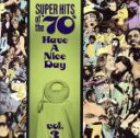 Fork, Country - 【中古】 【輸入盤】Super Hits Of The '70s: Have A Nice Day, Vol. 3 /(オムニバス) 【中古】afb
