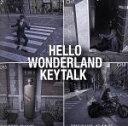 【中古】 HELLO WONDERLAND /KEYTALK 【中古】afb