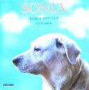 【中古】 SONIA LOVE STORY 白くなった黒ラブ・ソニア /ジュリアン出版(編者) 【中古】afb