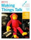 【中古】 Making Things Talk Arduinoで作る「会話」するモノたち /トムアイゴ【著】,小林茂【監訳】,水原文【訳】 【中古】afb