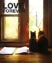 【中古】 LOVE FOREVER いつも二匹で リーとサヴィのものがたり /吉田真由美【写真・文】 【中古】afb
