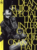 【中古】 DEAN FUJIOKA Special Live 「InterCycle 2016」 at Osaka−Jo Hall(Blu−ray Disc) 【中古】afb
